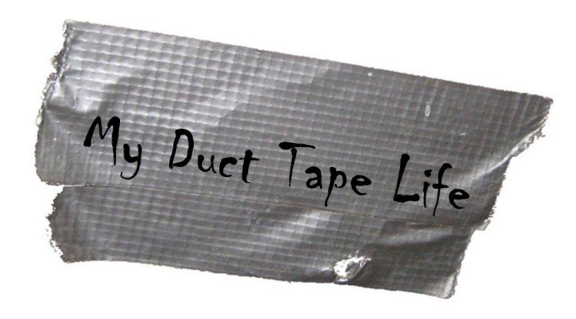 My Duct Tape Life