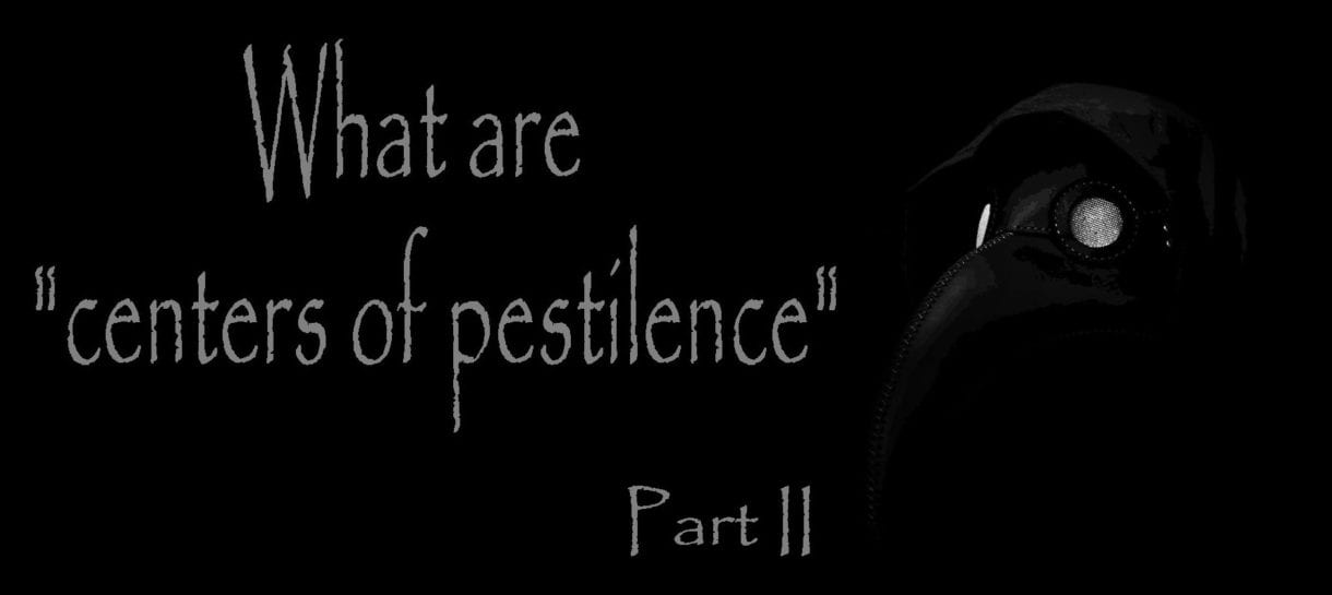 What Are Centers of Pestilence Pt. 2