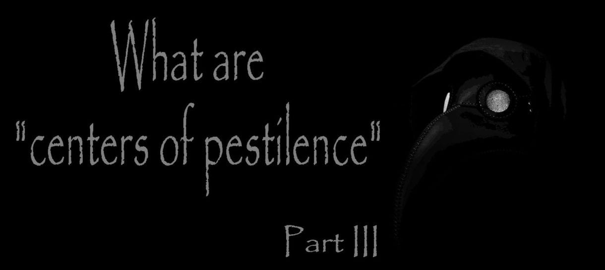 What Are Centers of Pestilence Pt. 3